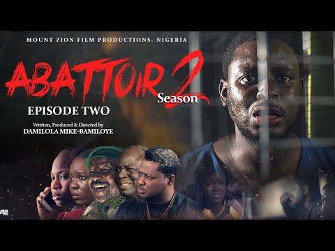 ABATTOIR  SEASON 2  Episode 2  Mount Zion latest