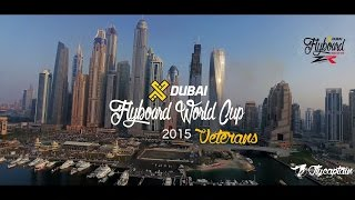 TOP 10 World Best Veterans Flyboard Rider  X Dubai Flyboard World Cup 2015