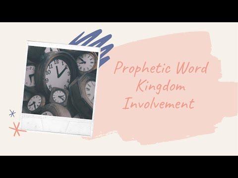 Prophetic Word - Kingdom Involvement