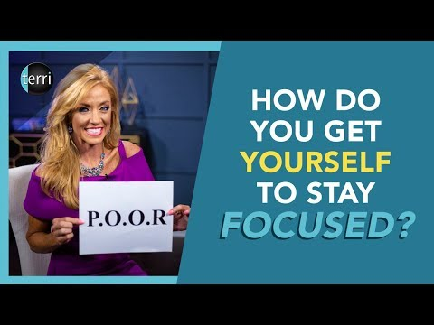 How Do You Get Yourself to Stay Focused?