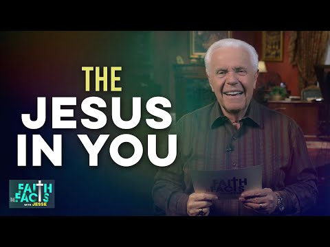 Faith the Facts: The Jesus in YOU!  Jesse Duplantis