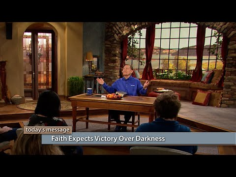 Faith Expects Victory Over Darkness