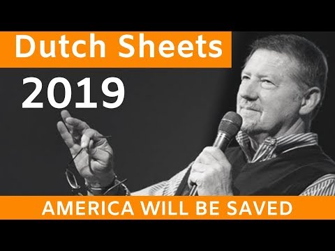 Dutch Sheets - Stand and Advance - America Shall Be Saved 2019
