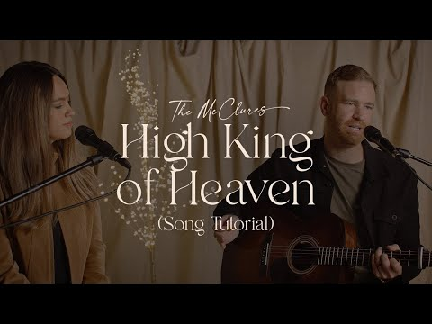 High King of Heaven / Jesus We Love You (Song Tutorial) - The McClures