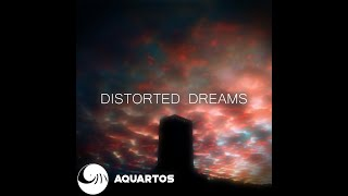 Aquartos - Distorted Dreams (Single)  - aquartos , Carnatic