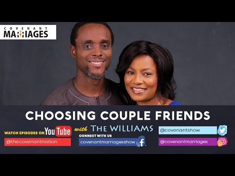 Choosing Couple Friends with The Williams