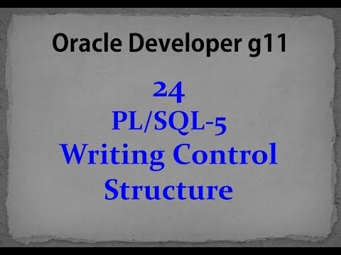 Oracle developer g11- 24- Writing Control Structure