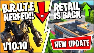 *NEW* FORTNITE UPDATE *RIGHT NOW* - B.R.U.T.E. NERFED & RETAIL ROW (Fortnite Patch Notes v10.10)