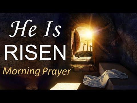 HE IS RISEN - MATTHEW 28 - MORNING PRAYER (video)