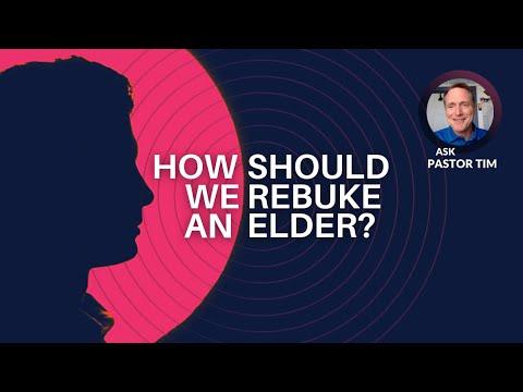 How should we rebuke an Elder?