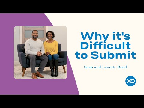 Why It's Difficult To Submit  Sean and Lanette Reed