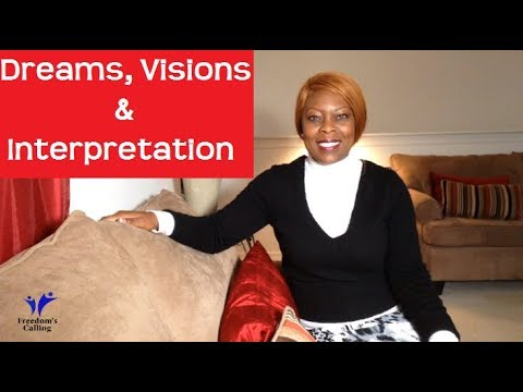Dreams, Visions & Interpretation