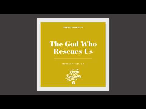 The God Who Rescues Us - Daily Devotion