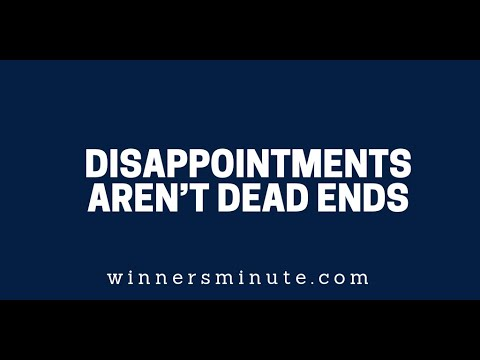 Disappointments Arent Dead Ends  The Winner's Minute With Mac Hammond