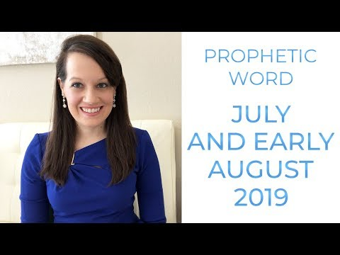 Prophetic Word: July & Early August 2019