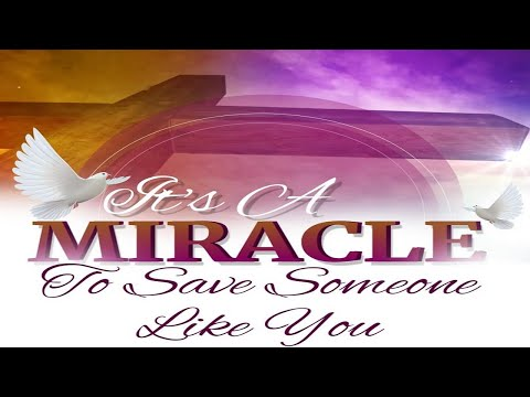 It is A Miracle To Save Someone Like You - December 27, 2020 (Message Only)
