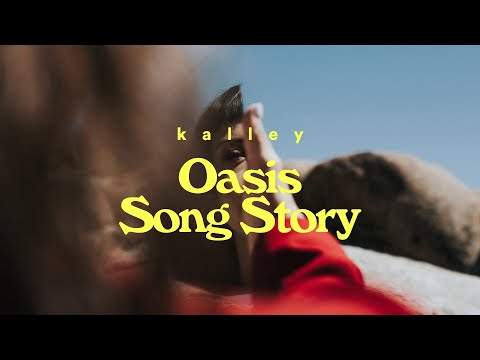 Oasis (Song Story) -  kalley  Faultlines