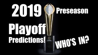 My 2019 College Football Predictions! (Playoffs, Conference Champions!)
