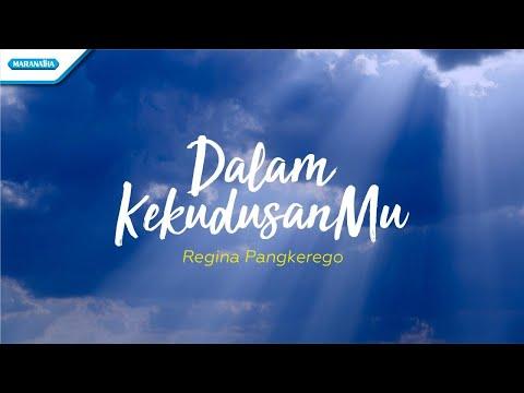 Dalam KekudusanMu - Regina Pangkerego (with lyric)