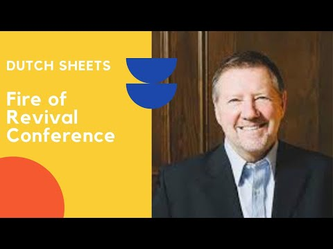 Fire of Revival Conference   Dutch Sheets   June 26, 2021