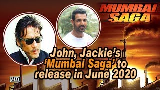 John, Jackie's 'Mumbai Saga' to release in June 2020