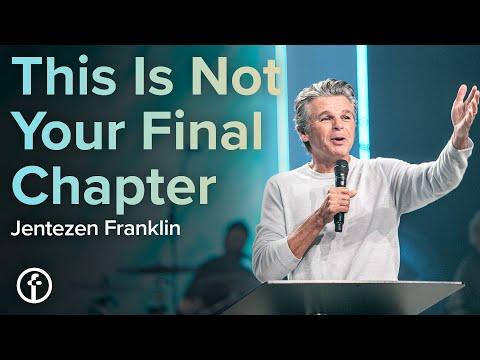 This Is Not Your Final Chapter  Pastor Jentezen Franklin