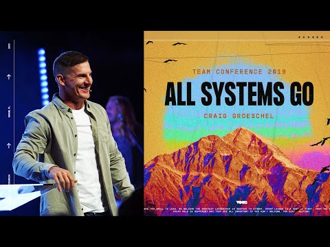 Craig Groeschel  Team Conference 2019: All Systems Go