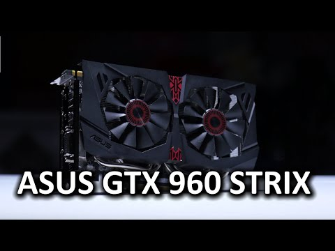 ASUS GeForce GTX 960 STRIX - The New Sweet Spot for Gamers? - UCXuqSBlHAE6Xw-yeJA0Tunw