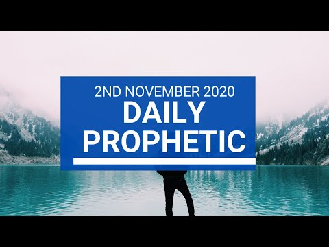 Daily Prophetic 2 November 2020 1 of 12 - Subscribe for Daily Prophetic Words