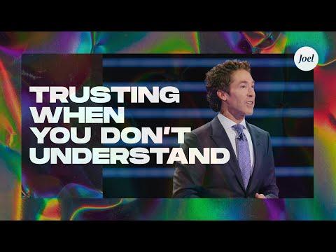 Trusting When You Dont Understand  Joel Osteen