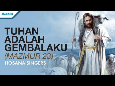 Mazmur 23 - Tuhan Adalah Gembalaku - Hosana Singers (with lyric)