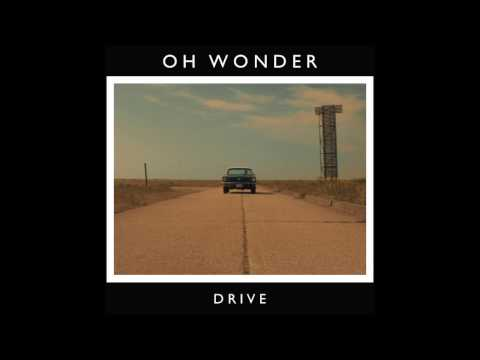 Oh Wonder - Drive (Official Audio) - UCmN_s8-4GfK2YYUkReUlHvg