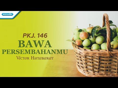 PKJ. 146 - Bawa Persembahanmu - Victor Hutabarat (with lyric)