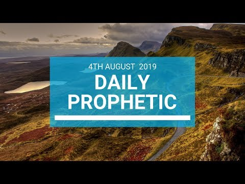 Daily Prophetic 4 August 2019   Word 1