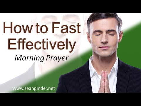 MATTHEW 6 - HOW TO FAST EFFECTIVELY - MORNING PRAYER (video)