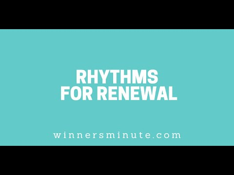 Rhythms for Renewal // The Winner's Minute With Mac Hammond