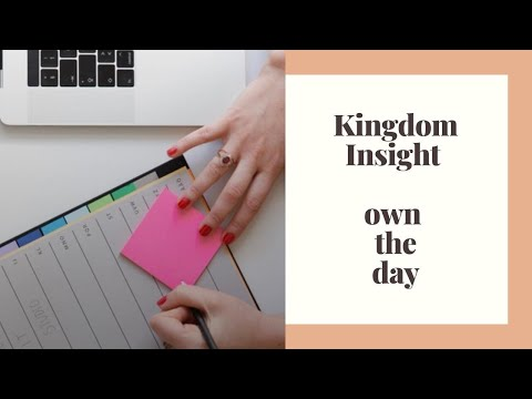 Kingdom Insight - Own the Day