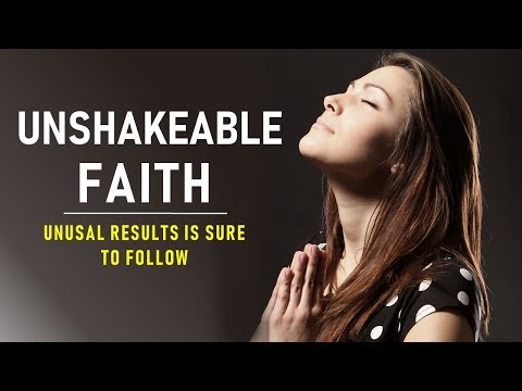 UNSHAKEABLE FAITH (unusual results is sure to follow)  MORNING PRAYER