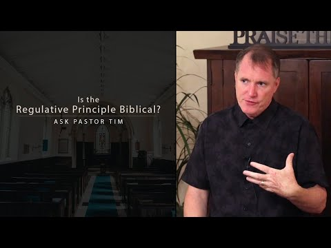 Is the Regulative Principle Biblical? - Ask Pastor Tim