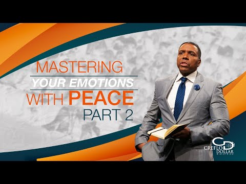 Mastering Your Emotions with Peace Pt. 2 - Episode 4