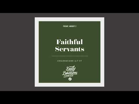 Faithful Servants - Daily Devotion