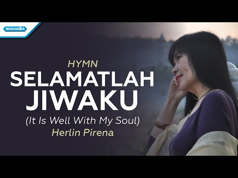 Selamatlah Jiwaku / It is well with my soul-Herlin Pirena (with lyric)