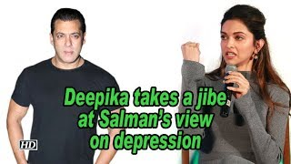 Deepika takes a jibe at Salman's view on depression