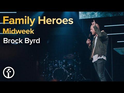 Family Heroes  Midweek Service  Pastor Brock Byrd