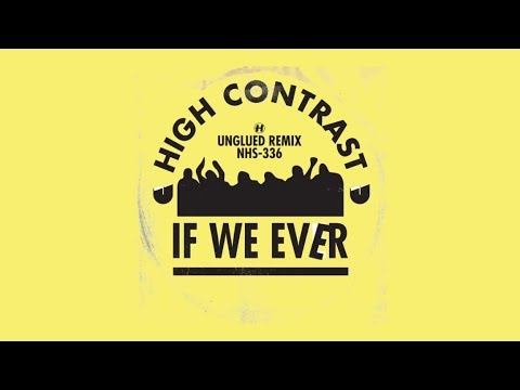 High Contrast - If We Ever (Unglued Remix) - UCw49uOTAJjGUdoAeUcp7tOg