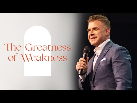The Greatness of Weakness  Pastor Jeremy Foster