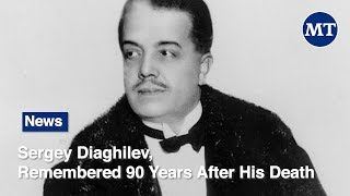 Sergey Diaghilev, Remembered 90 Years After His Death | The Moscow Times