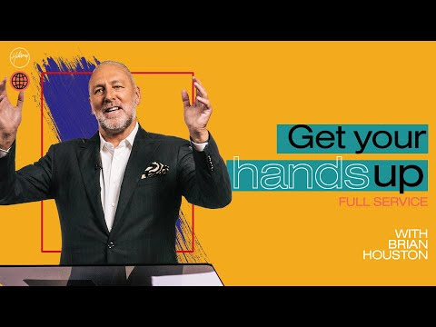 Get Your Hands Up!  Brian Houston  Hillsong Church Online