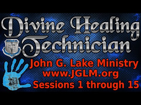 REDO: Divine Healing Technician: DHT, Sessions 1 - 15 How to Heal