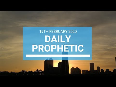 Daily Prophetic 19 February 2020 1 of 3
